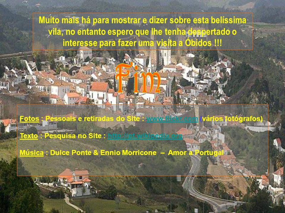 Muito mais há para mostrar e dizer sobre esta belíssima vila, no entanto espero que lhe tenha despertado o interesse para fazer uma visita a Óbidos !!!