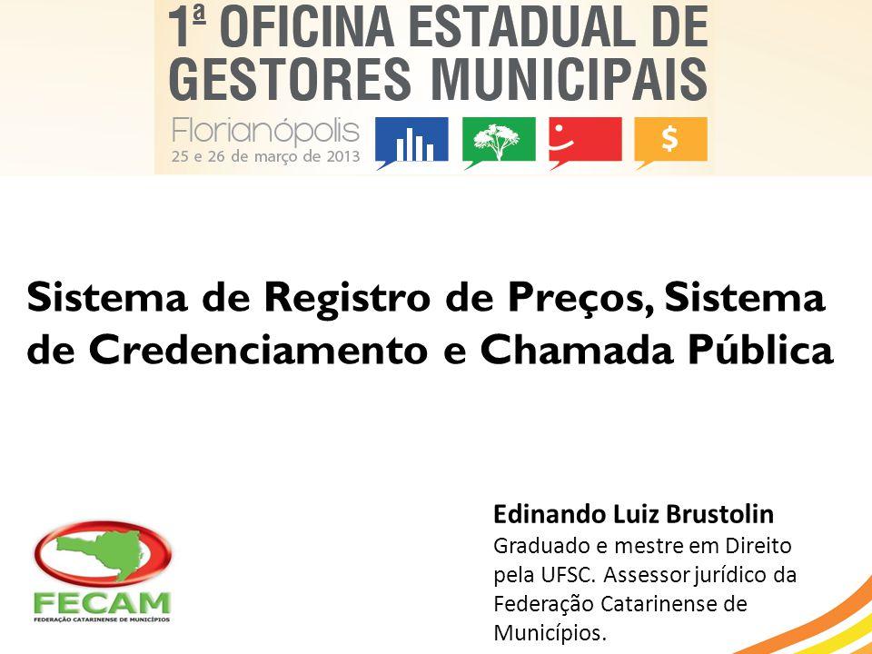 Sistema de Registro de Preços, Sistema de Credenciamento e Chamada Pública