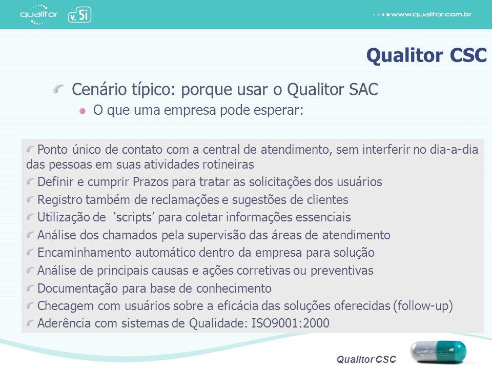 Qualitor CSC Cenário típico: porque usar o Qualitor SAC
