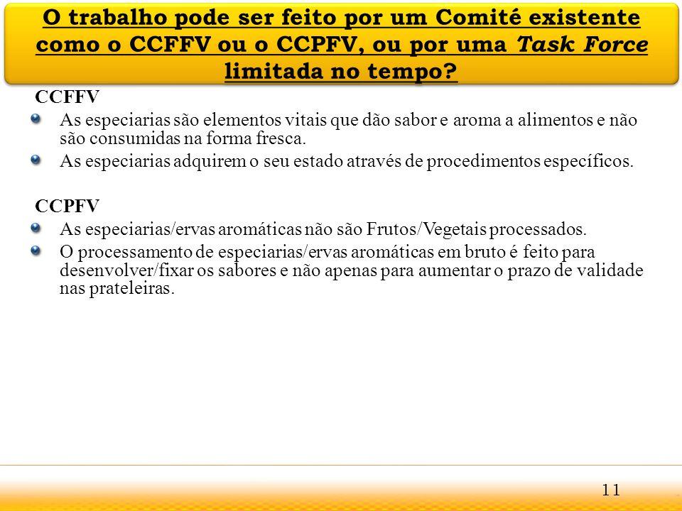 O trabalho pode ser feito por um Comité existente como o CCFFV ou o CCPFV, ou por uma Task Force limitada no tempo