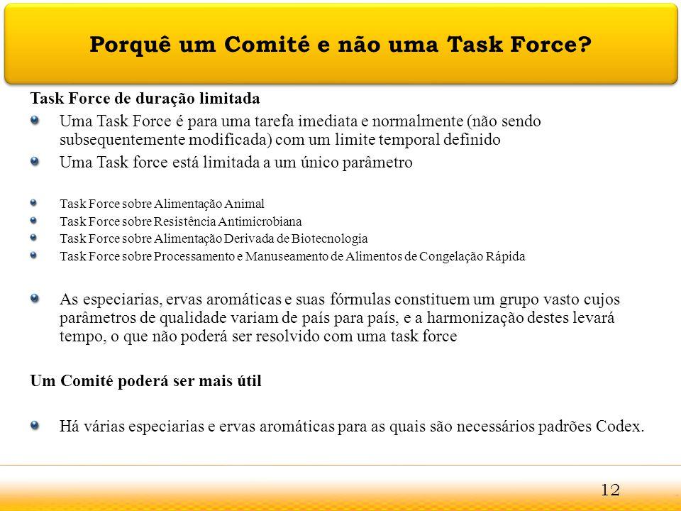 Porquê um Comité e não uma Task Force