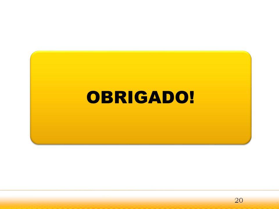 OBRIGADO! 20