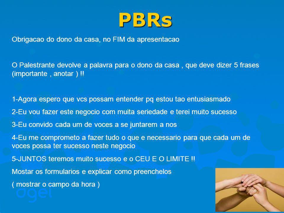 PBRs Obrigacao do dono da casa, no FIM da apresentacao
