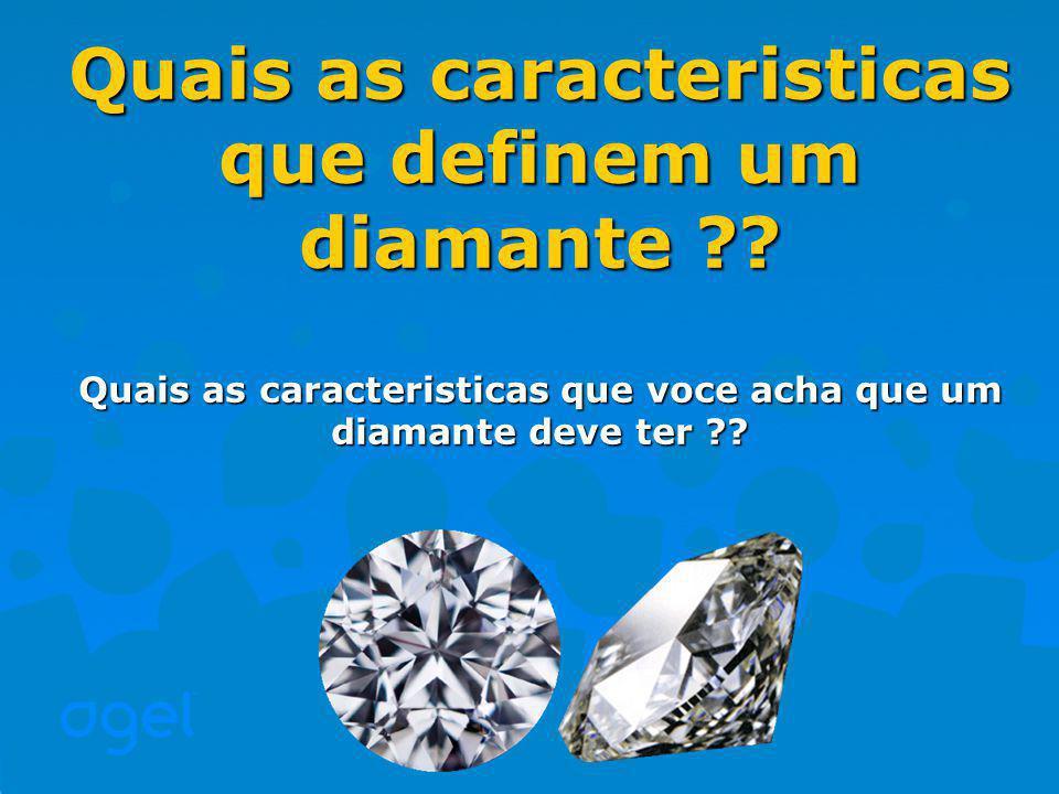 Quais as caracteristicas que definem um diamante