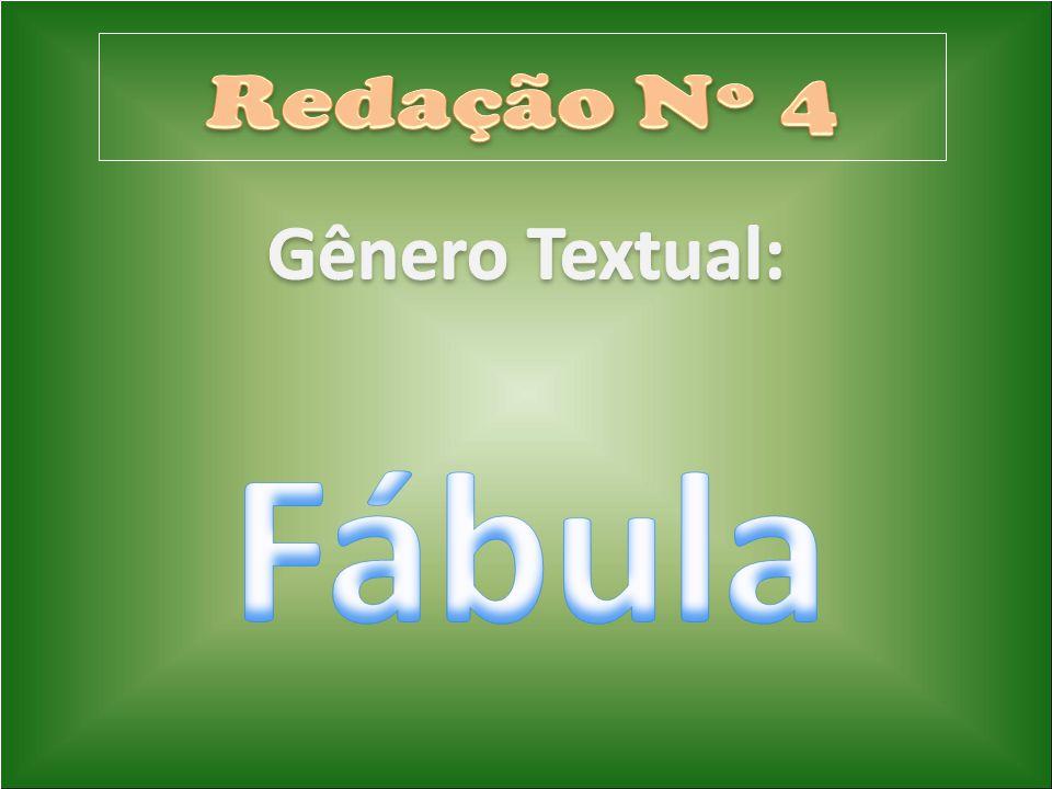 Gênero Textual: Redação Nº 4 Fábula
