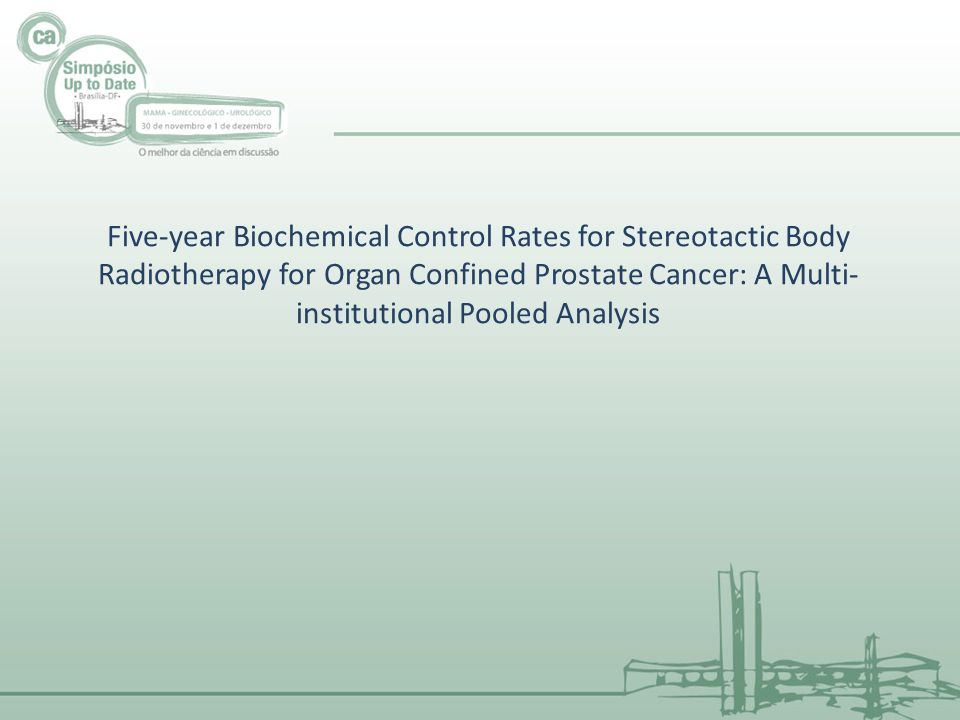 Five-year Biochemical Control Rates for Stereotactic Body Radiotherapy for Organ Confined Prostate Cancer: A Multi-institutional Pooled Analysis
