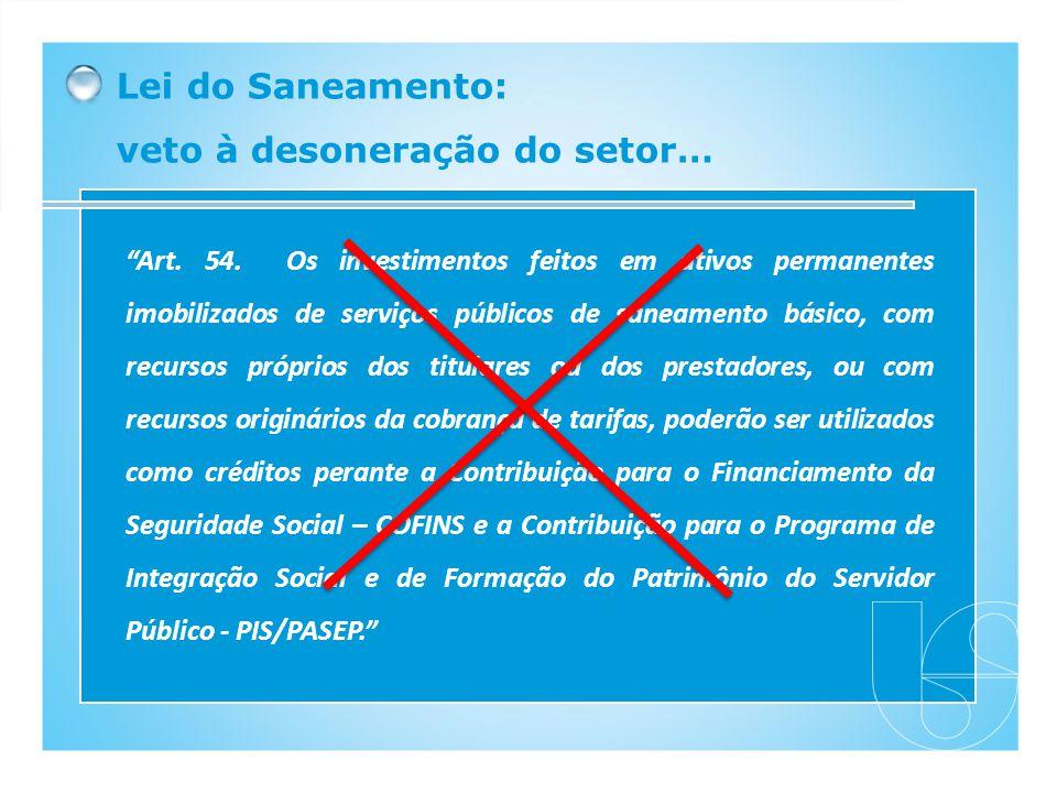 Lei do Saneamento: veto à desoneração do setor…