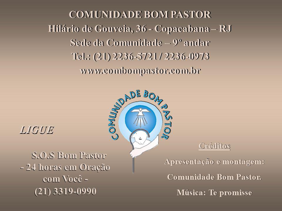 LIGUE COMUNIDADE BOM PASTOR Hilário de Gouveia, 36 - Copacabana – RJ
