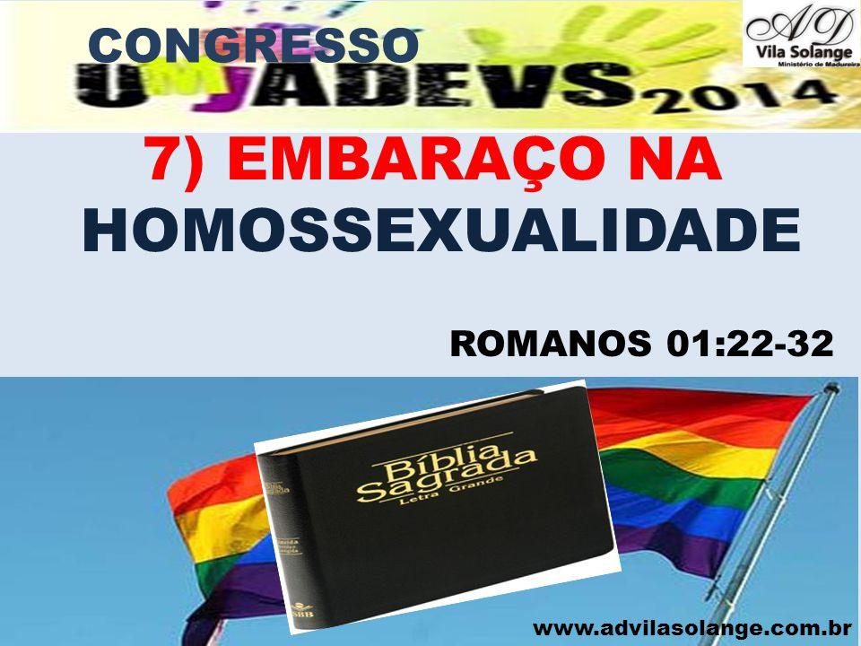 7) EMBARAÇO NA HOMOSSEXUALIDADE CONGRESSO ROMANOS 01:22-32