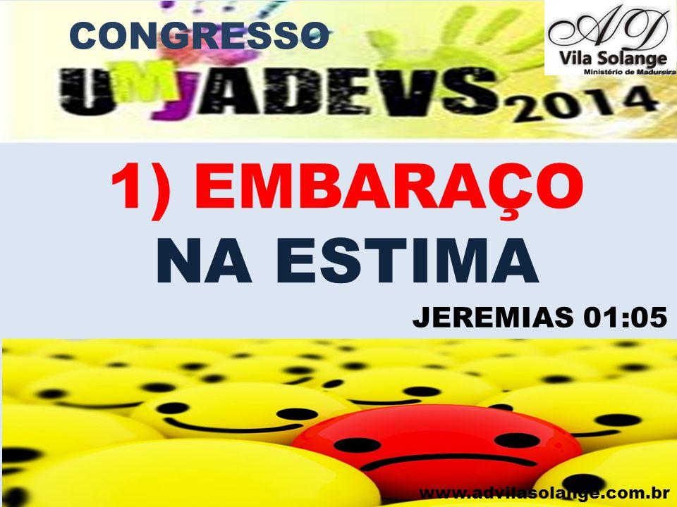 CONGRESSO EMBARAÇO NA ESTIMA JEREMIAS 01:05 www.advilasolange.com.br
