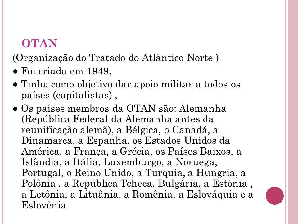 OTAN (Organização do Tratado do Atlântico Norte )