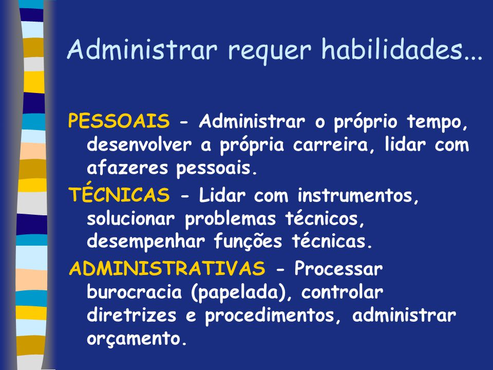 Administrar requer habilidades...