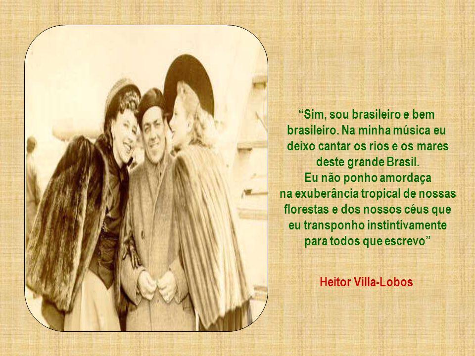 Sim, sou brasileiro e bem brasileiro. Na minha música eu