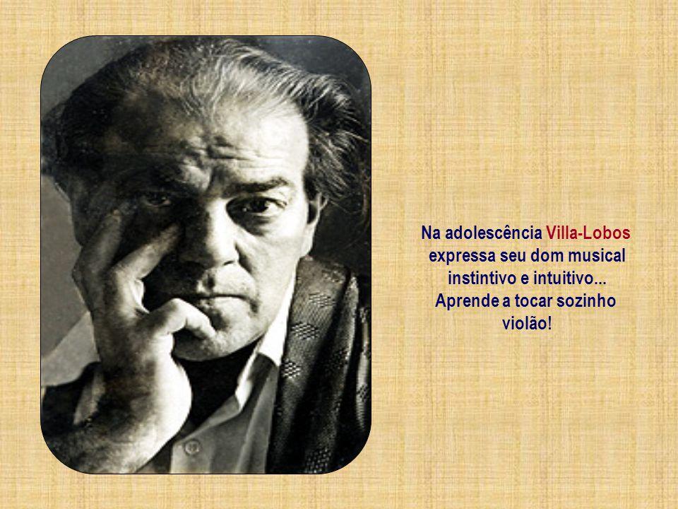 Na adolescência Villa-Lobos expressa seu dom musical