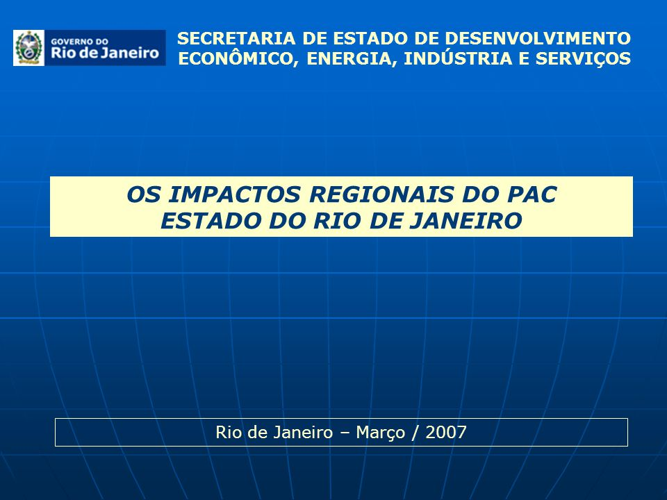 OS IMPACTOS REGIONAIS DO PAC ESTADO DO RIO DE JANEIRO
