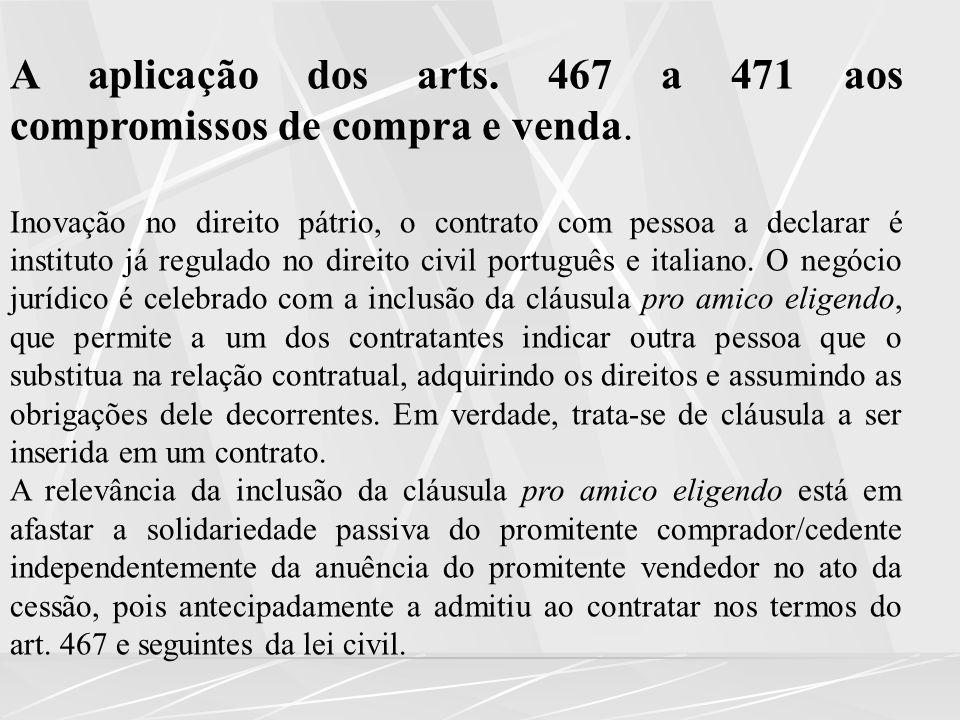 A aplicação dos arts. 467 a 471 aos compromissos de compra e venda.