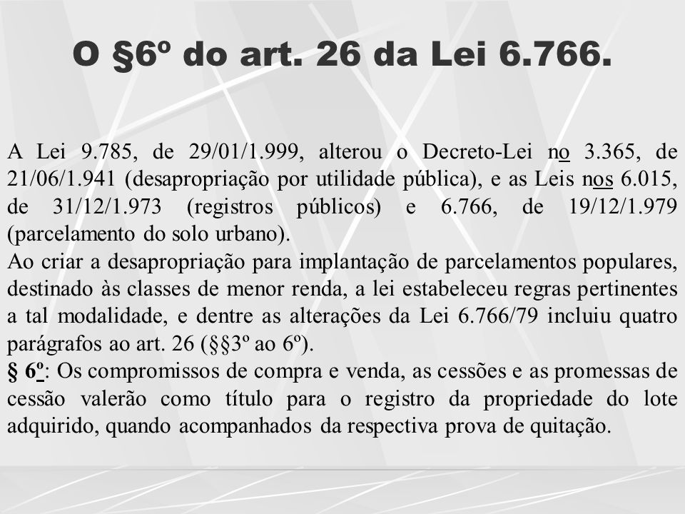O §6º do art. 26 da Lei 6.766.