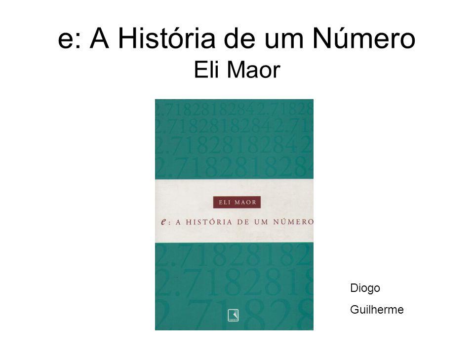 e: A História de um Número Eli Maor