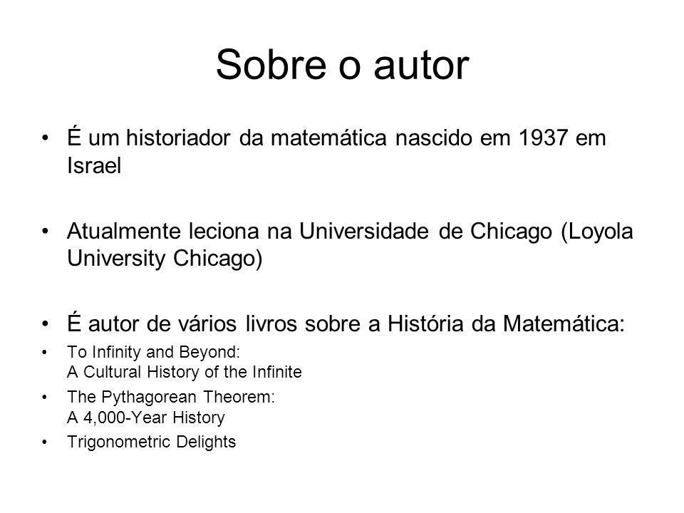 Sobre o autor É um historiador da matemática nascido em 1937 em Israel