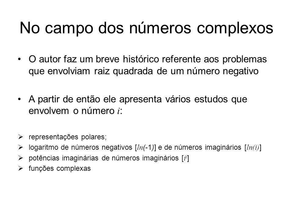 No campo dos números complexos