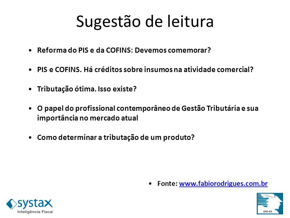 Sugestão de leitura Reforma do PIS e da COFINS: Devemos comemorar