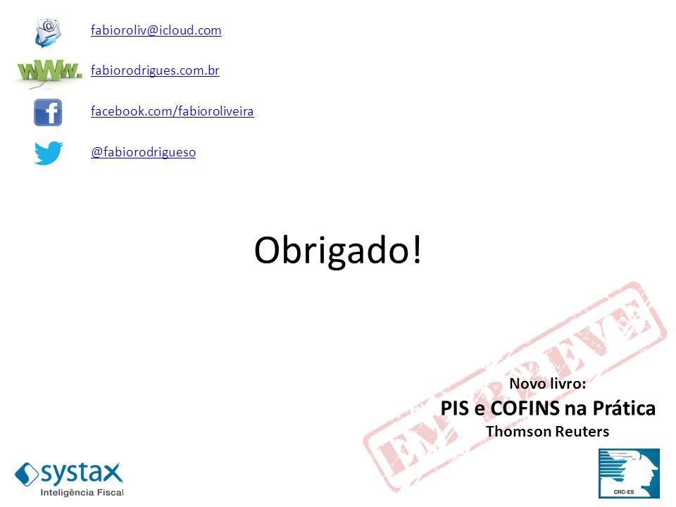 Obrigado! PIS e COFINS na Prática Novo livro: Thomson Reuters