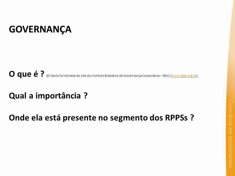 GOVERNANÇA O que é (O texto foi retirado do site do Instituto Brasileiro de Governança Corporativa – IBGC (www.ibgc.org.br)