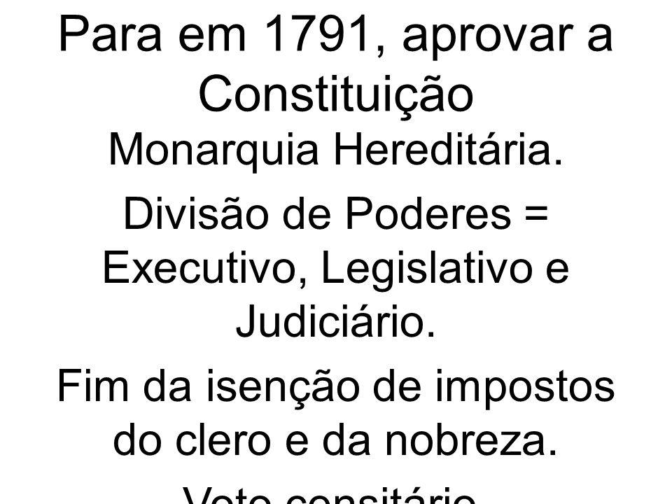 Para em 1791, aprovar a Constituição