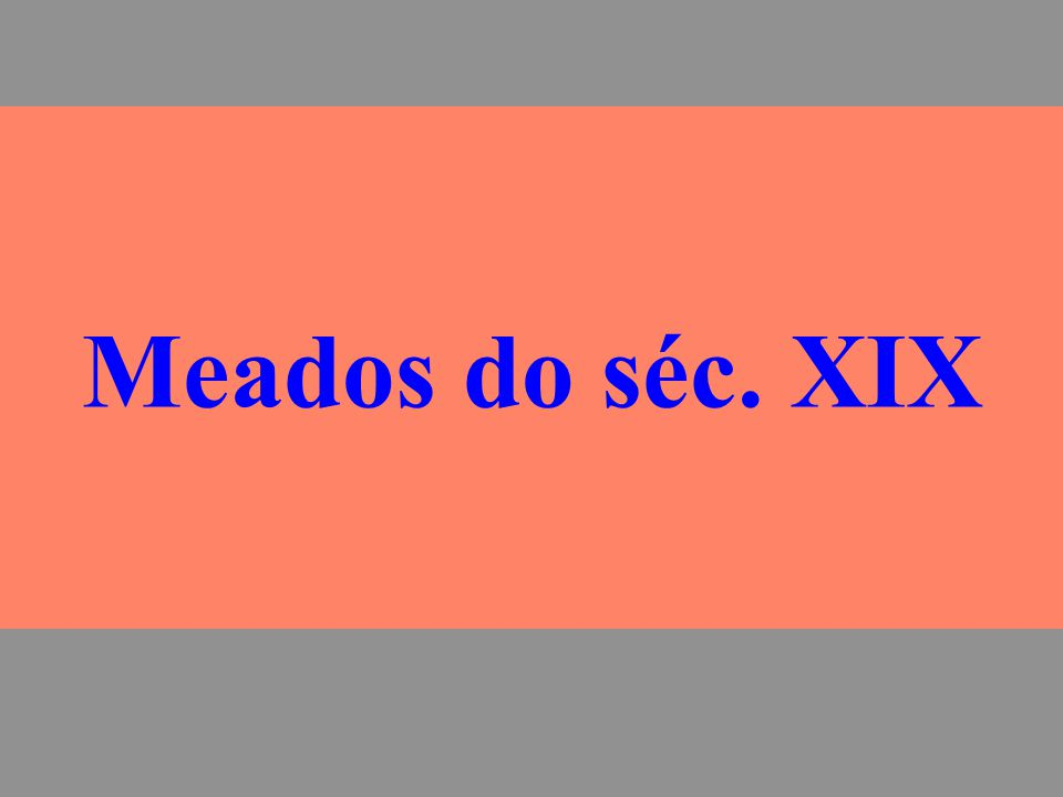 Meados do séc. XIX
