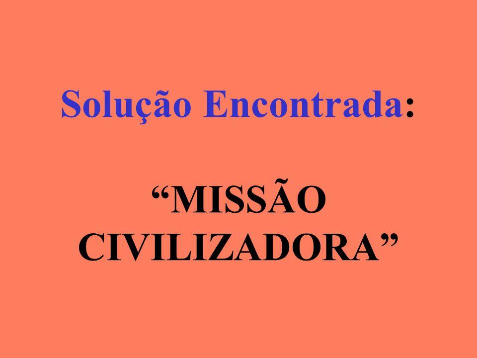 Solução Encontrada: MISSÃO CIVILIZADORA