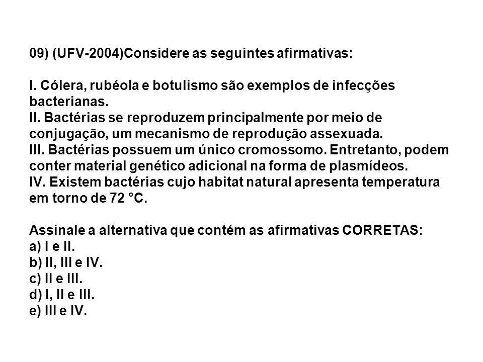 09) (UFV-2004)Considere as seguintes afirmativas: I