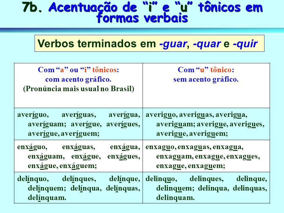 7b. Acentuação de i e u tônicos em formas verbais