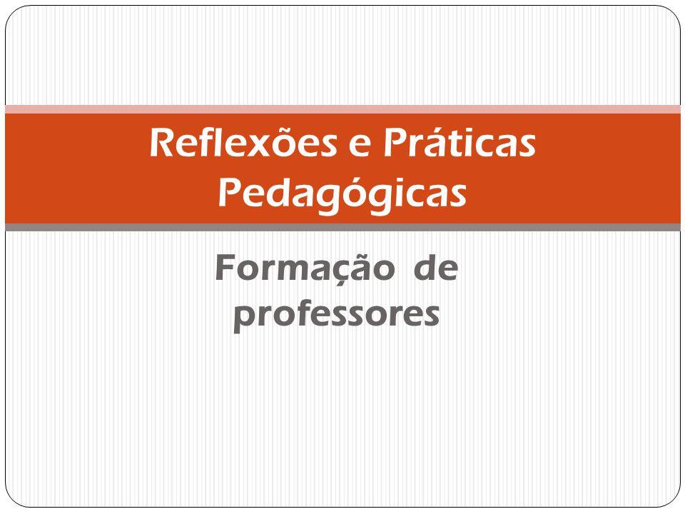 Reflexões e Práticas Pedagógicas