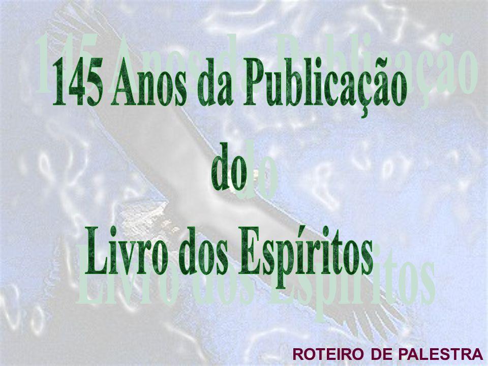145 Anos da Publicação do Livro dos Espíritos