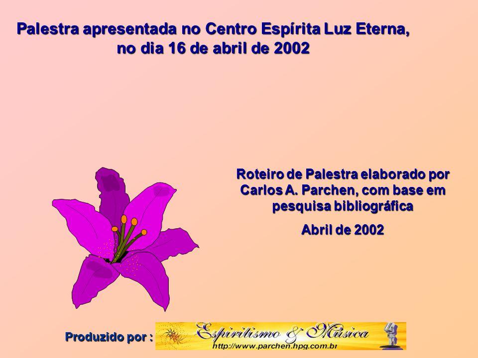 Palestra apresentada no Centro Espírita Luz Eterna, no dia 16 de abril de 2002