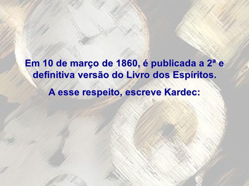 A esse respeito, escreve Kardec: