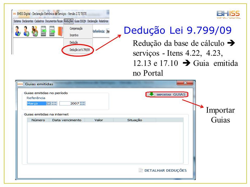 Dedução Lei 9.799/09 Redução da base de cálculo  serviços - Itens 4.22, 4.23, 12.13 e 17.10  Guia emitida no Portal.