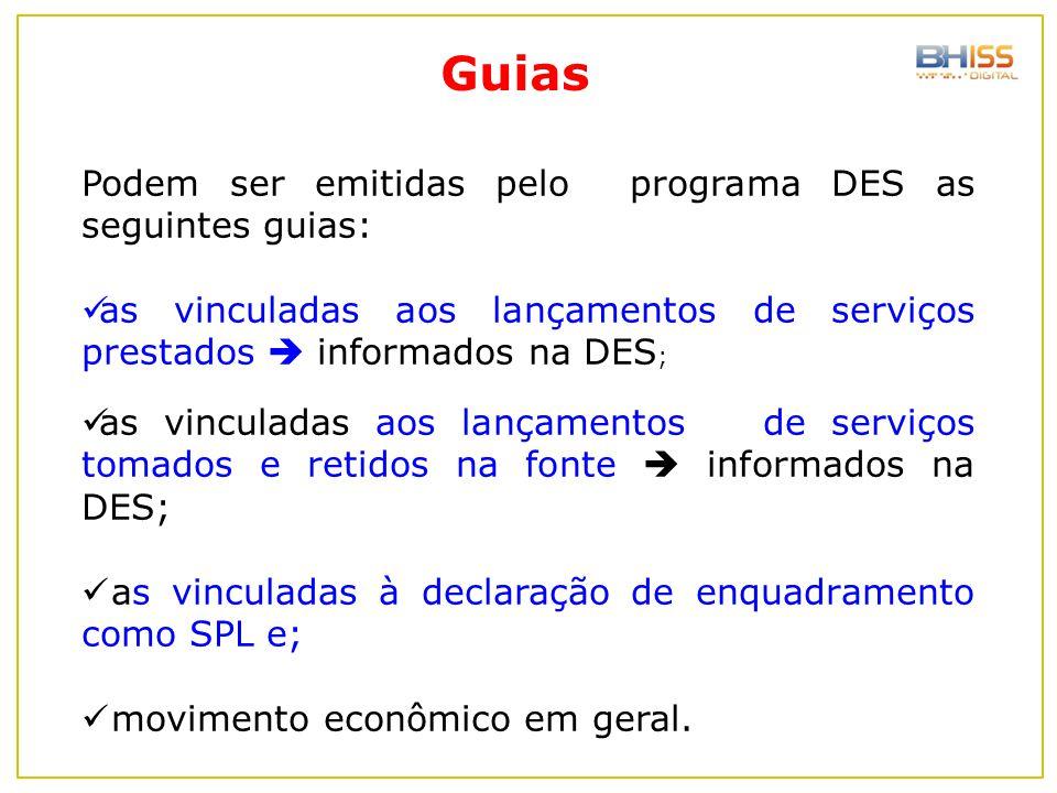 Guias Podem ser emitidas pelo programa DES as seguintes guias:
