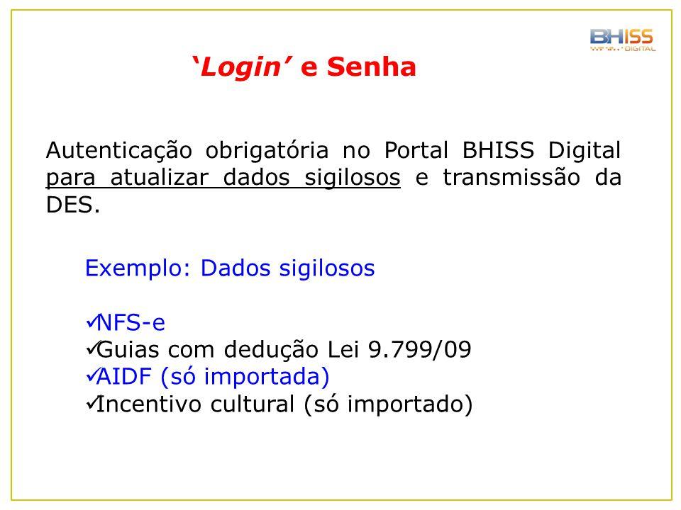 'Login' e Senha Autenticação obrigatória no Portal BHISS Digital para atualizar dados sigilosos e transmissão da DES.