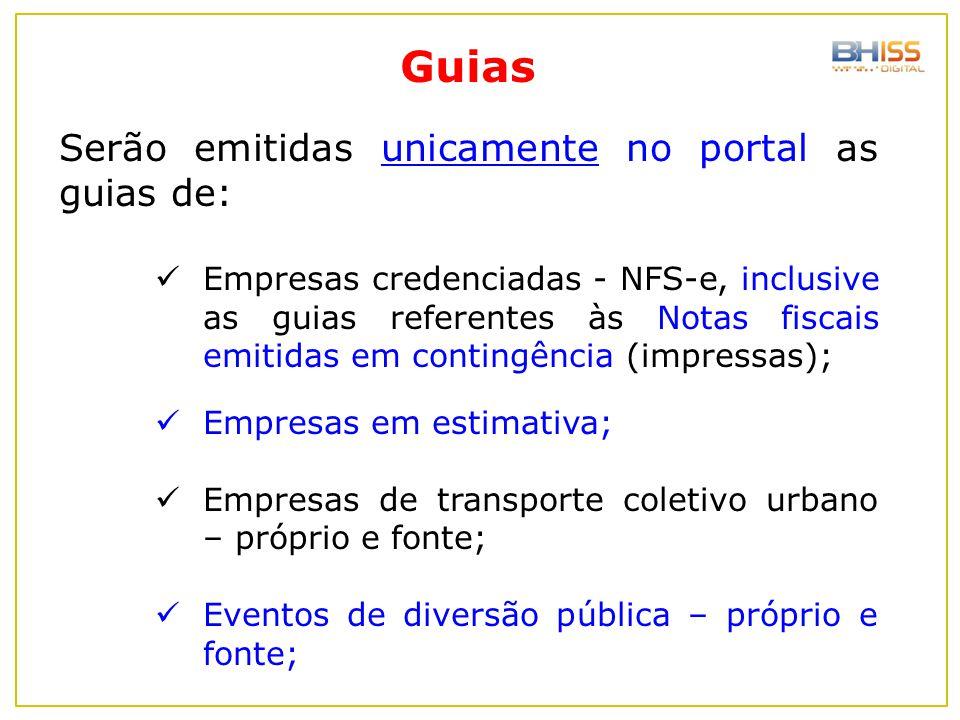 Guias Serão emitidas unicamente no portal as guias de:
