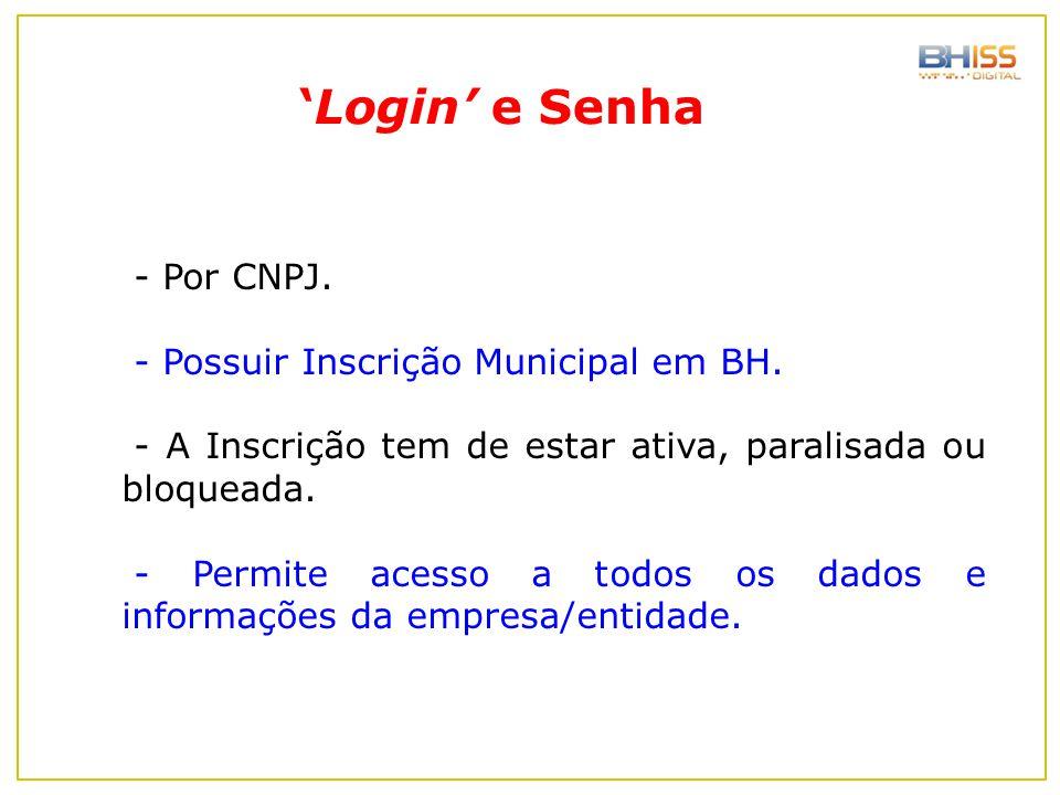 'Login' e Senha - Por CNPJ. - Possuir Inscrição Municipal em BH.