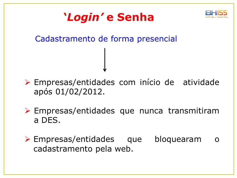 'Login' e Senha Cadastramento de forma presencial