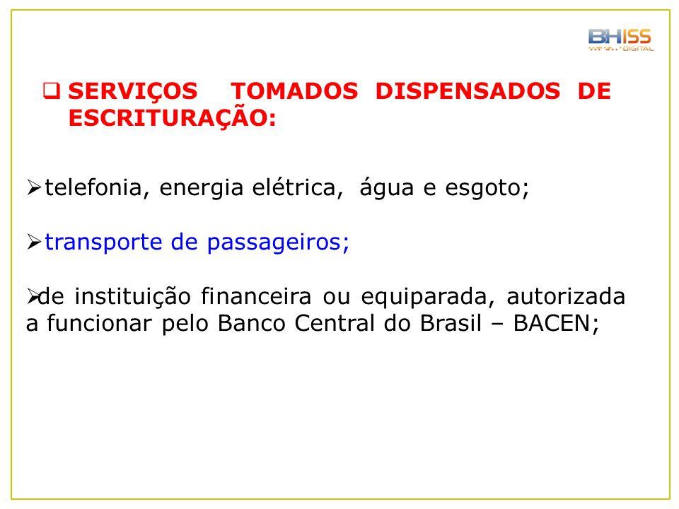 SERVIÇOS TOMADOS DISPENSADOS DE ESCRITURAÇÃO: