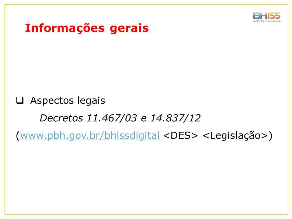 Informações gerais Aspectos legais Decretos 11.467/03 e 14.837/12