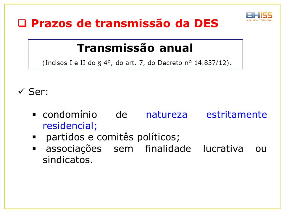 (Incisos I e II do § 4º, do art. 7, do Decreto nº 14.837/12).