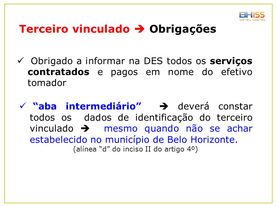 (alínea d do inciso II do artigo 4º)