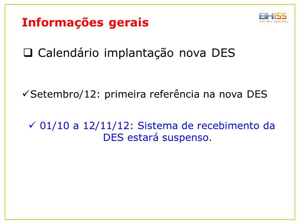 01/10 a 12/11/12: Sistema de recebimento da DES estará suspenso.