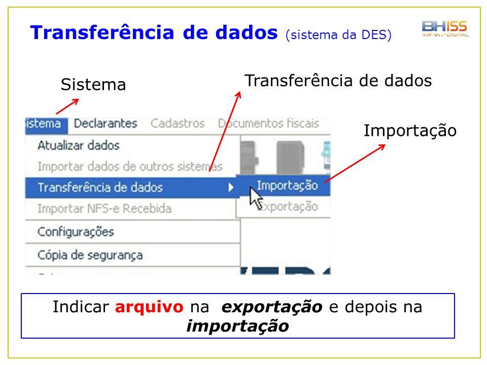 Indicar arquivo na exportação e depois na importação