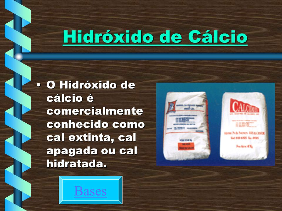 Hidróxido de Cálcio Bases