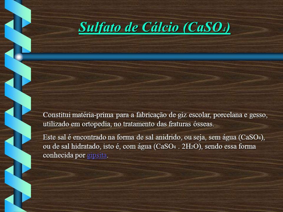 Sulfato de Cálcio (CaSO4)